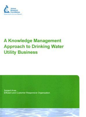 A Knowledge Management Approach To Drinking Water Utility Business