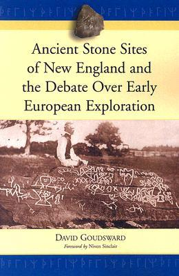 Ancient Stone Sites of New England and the Debate Over Early European Exploration
