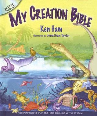 My Creation Bible: Teaching Kids to Trust the Bible from the Very First Verse [With CD]