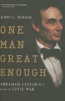 One Man Great Enough by John C. Waugh