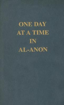 One Day at a Time in Al-Anon by Al-Anon Family Groups