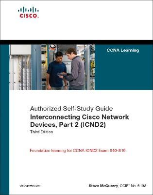 Interconnecting Cisco Network Devices, Part 2 (ICND2): (CCNA Exam 640-802 and ICND Exam 640-816) (Self-Study Guide)