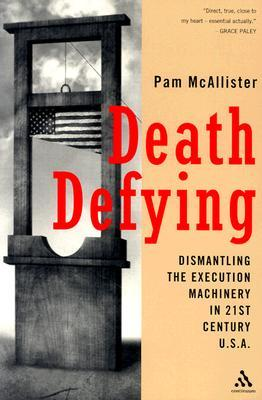 Death Defying: Dismantling the Execution Machinery in 21st Century U.S.A.
