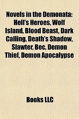 Novels in the Demonata (Study Guide): Hell's Heroes, Wolf Island, Blood Beast, Dark Calling, Death's Shadow, Slawter, Bec, Demon Thief