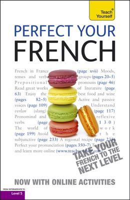 Perfect Your French with Two Audio CDs: A Teach Yourself Guide