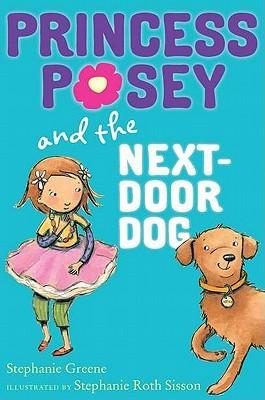 Princess Posey and the Next-Door Dog (Princess Posey, #3)