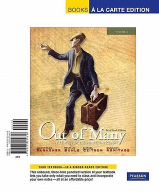 Out of Many: A History of the American People, Volume 2: Chapters 16-31, Brief Edition