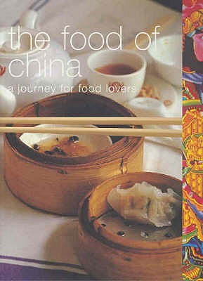 The Food of China: A Journey for Food Lovers