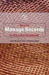 Developing a Records Management Programme in the Electronic Environment: 2 (Know How Guides) (Know How Guides)