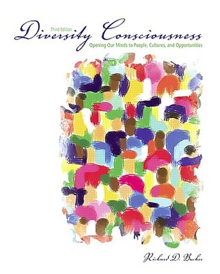 Diversity Consciousness: Opening our Minds to People, Cultures and Opportunities