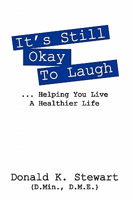 It's Still Okay to Laugh: Helping You Live a Healthier Life