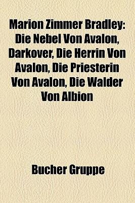 Marion Zimmer Bradley: Die Nebel Von Avalon, Darkover, Die Herrin Von Avalon, Die Priesterin Von Avalon, Die Walder Von Albion