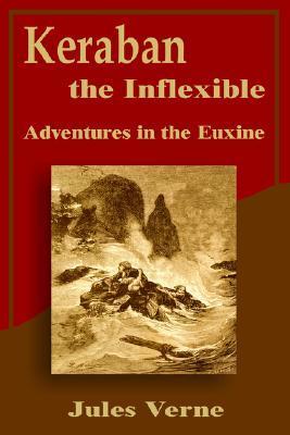Keraban the Inflexible: Adventures in the Euxine