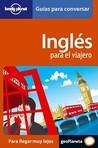 Inglés para el viajero (Lonely Planet guias para conversar)