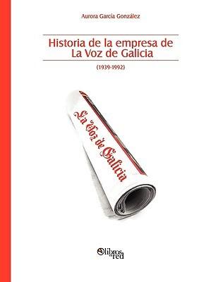 Historia de La Empresa de La Voz de Galicia