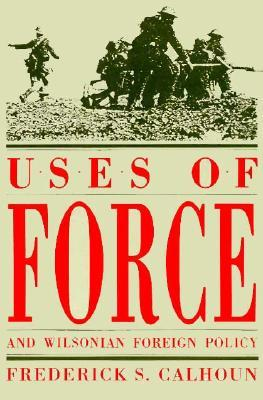 Uses of Force and Wilsonian Foreign Policy