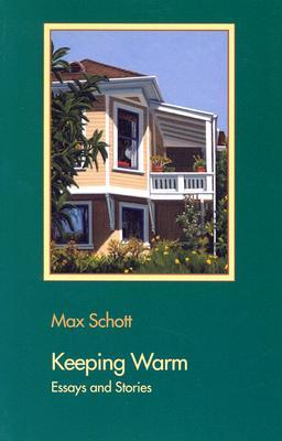 Keeping Warm: Selected Essays and Stories