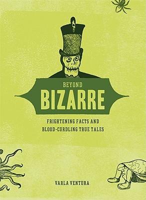 Beyond bizarre