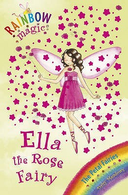 Ella The Rose Fairy (Rainbow Magic: Petal Fairies, #7)