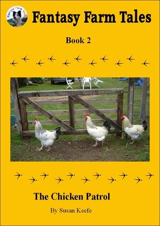 The Chicken Patrol (Fantasy Farm Tales #2)