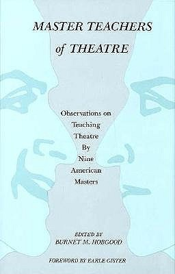Master Teachers of Theatre: Observations on Teaching Theatre by Nine American Masters