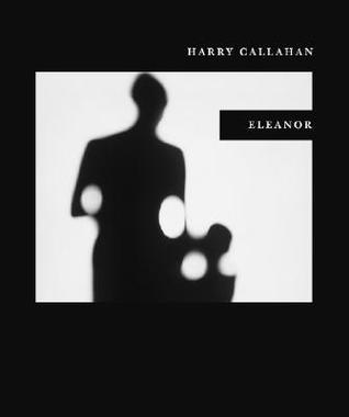 Harry Callahan: Eleanor