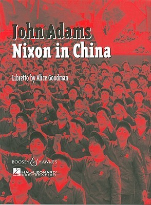 Nixon in China: An Opera in Three Acts