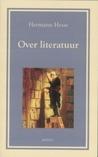 Over literatuur by Hermann Hesse