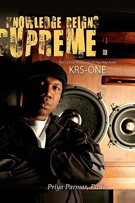 Knowledge Reigns Supreme: The Critical Pedagogy of Hip-Hop Artist Krs-One