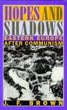 Hopes and Shadows: Eastern Europe After Communism