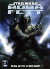 Star Wars: Boba Fett   Man With A Mission (Star Wars)