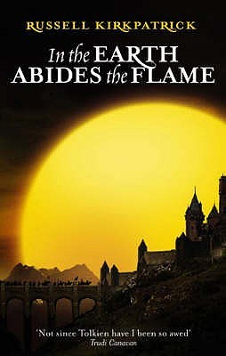 In the Earth Abides the Flame by Russell Kirkpatrick