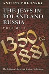 The Jews in Poland and Russia, Volume I: 1350-1881