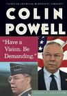 Colin Powell: Have a Vision. Be Demanding.