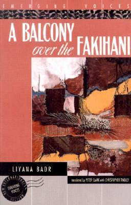 A Balcony Over the Fakihani: Three Novellas