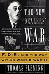 The New Dealers' War: F.D.R. and the War Within World War II