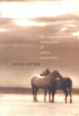 Descargar On the vanishing of large creatures epub gratis online Susan Hutton