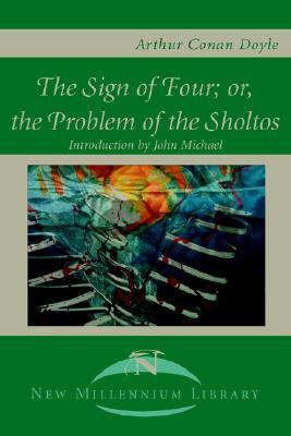 The Sign of the Four; Or, the Problem of the Sholtos