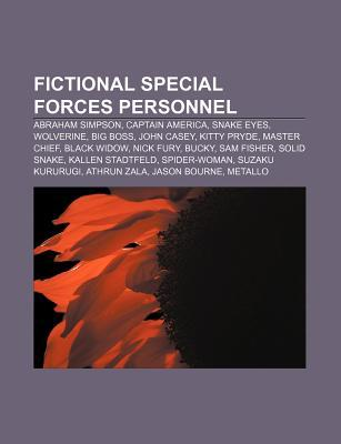 Fictional Special Forces Personnel: Abraham Simpson, Captain America, Snake Eyes, Wolverine, Big Boss, John Casey, Kitty Pryde, Master Chief
