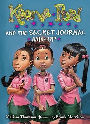 Keena Ford and the Secret Journal Mix-Up by Melissa Thomson