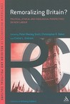 Remoralizing Britain?: Political, Ethical and Theological Perspectives on New Labour