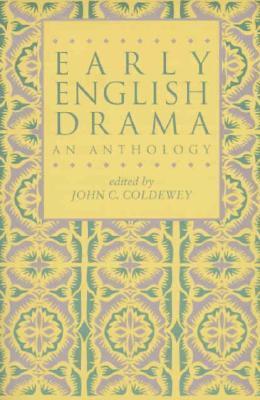 Early English Drama by John Coldewey