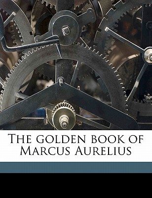 The Golden Book of Marcus Aurelius
