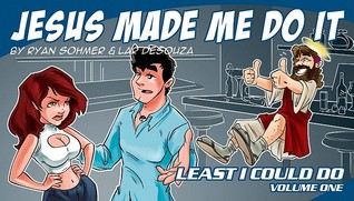 Least I Could Do Volume 1: Jesus Made Me Do It