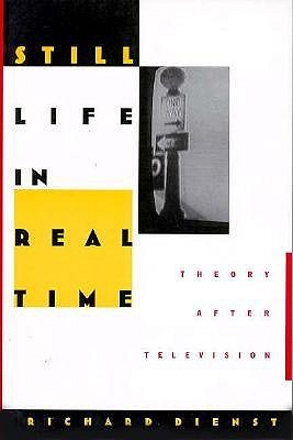 still-life-in-real-time-theory-after-television