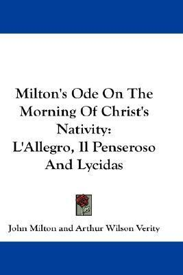 Milton's Ode on the Morning of Christ's Nativity: L'Allegro, Il Penseroso and Lycidas