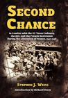 Second Chance: In Combat with the Us 'Texas' Infantry, the OSS, and the French Resistance During the Liberation of France, 1943-1946