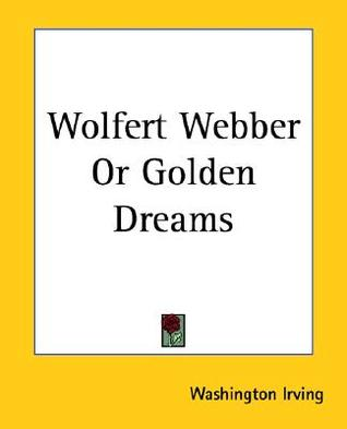 Wolfert Webber or Golden Dreams
