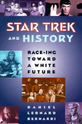 Star Trek and History by Daniel Bernardi