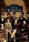 Historic Elberton (Images of America: Georgia)